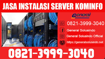 Jasa Instalasi Server Kominfo  Indonesia - General Solusindo