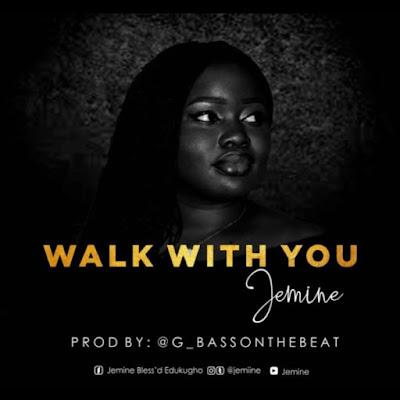 Jemine - Walk With You Audio