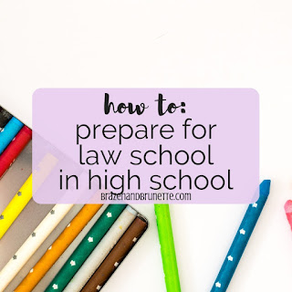 How to prepare for law school while still in high school. What to do in high school to prepare for law school. 7 Things High School Students Can Do To Prepare For Law School. 7 tips for Preparing for law school early. Prepare for law school as a high schooler. Prepare for law school as a teenager. law school application tips. law school application advice. law school blog. law student blogger | brazenandbrunette.com