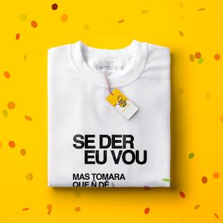 Camisetas para carnaval - Se Der Eu Vou, Mas Tomara Que Não Dê