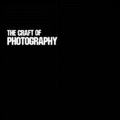 The Craft Of Photography