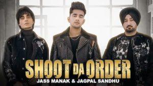 Shoot Da Order Ho Gaya - Jass Manak,. Guru Randhawa Lyrics