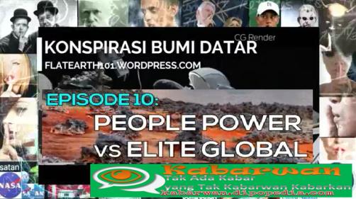 Di serial ke-10 mengenai Propaganda Bumi Datar, Kabarwan menghadirkan presentasi yang berjudul People Power Vs Elite Global