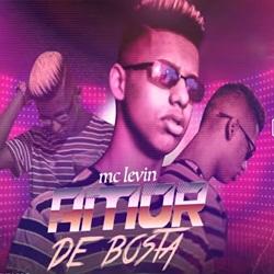 Amor de Bosta – MC Levin download grátis