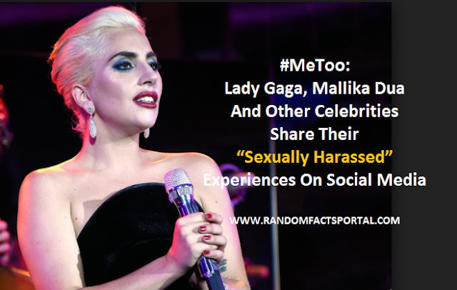 "#MeToo: Lady Gaga, Mallika Dua And Other Celebrities Share Their ""Sexually Harassed"" Experiences On Social Media"