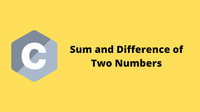 HackerRank Sum and Difference of Two Numbers solution in c