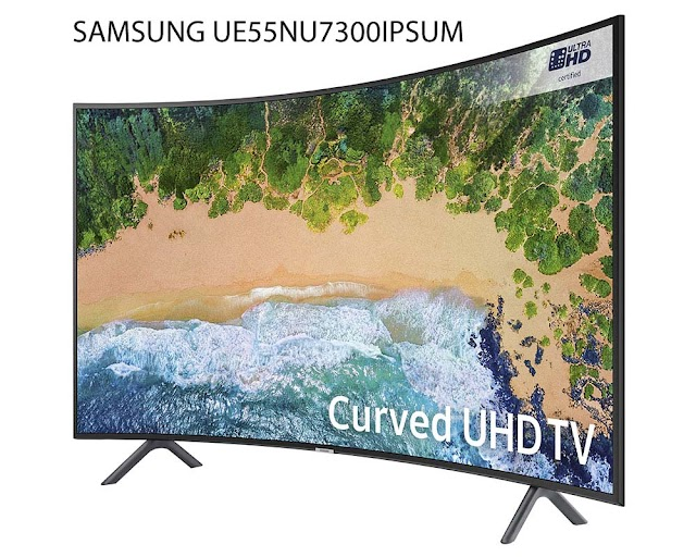 Great deal for a 55-inch Samsung UE55NU7300 TV curved 4k TV
