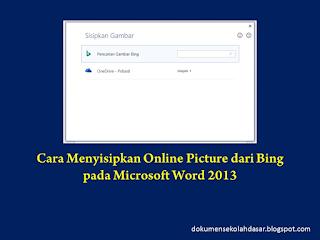 Cara Menyisipkan Gambar Langsung secara Online di Microsoft Word 2013