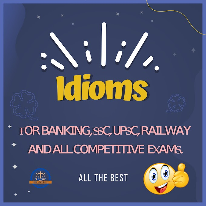 Idioms For All Competitive Exam- SSC, CHSL,UPSE & Govt. jobs etc. - Part I