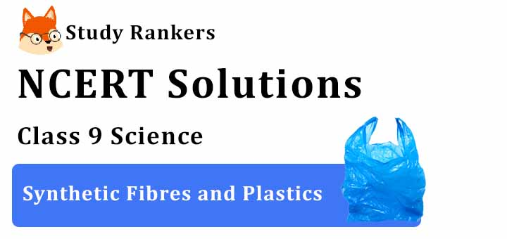 NCERT Solutions for Class 8 Science Chapter 3 Synthetic Fibres and Plastics