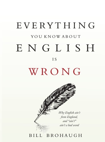 Everything-You-Know-About-English-Is-Wrong-Bill-Brohaugh-book-pdf-free-download