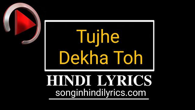 Tujhe Dekha Toh Lyrics – DDLJ