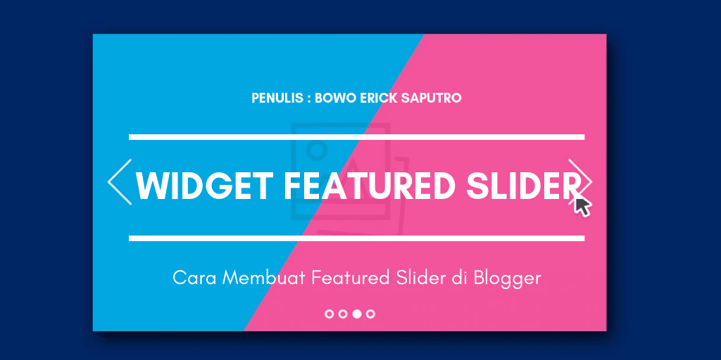 Cara Membuat Widget Featured Slider di Blogger