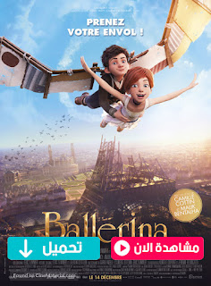 مشاهدة وتحميل فيلم باليرينا راقصة البالية Ballerina 2016 مترجم عربي