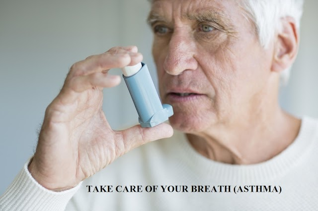 TAKE CARE OF YOUR BREATH- (ASTHMA)