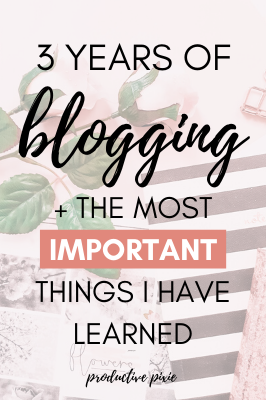 3 Years Blogging + What I Have Learned