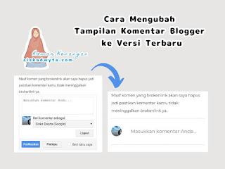 Cara mengubah tampilan komentar blogger ke versi terbaru mudah sekali