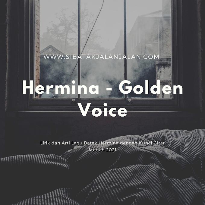 Lirik, Kunci Gitar dan Arti Lagu Hermina Golden Voice, Lagu Batak paling Sedih