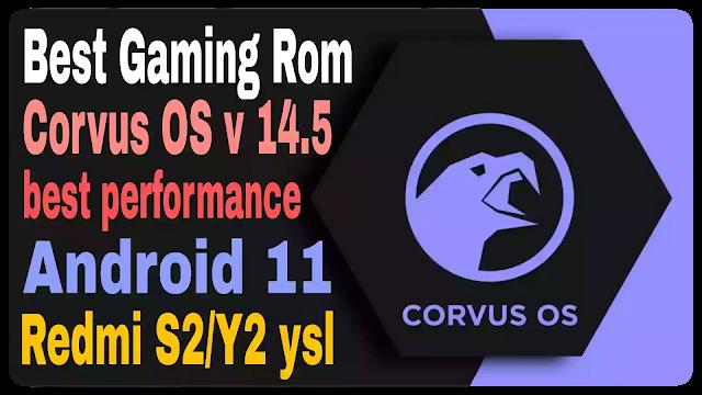 Corvus OS v 14.5 Android 11 Xiaomi Redmi S2/Y2 YSL 60 FPS