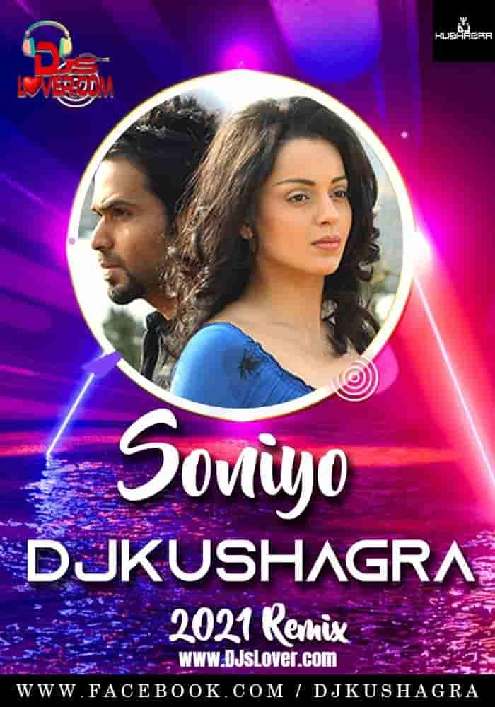 SONIYO 2021 REMIX DJ Kushagra mp3 download