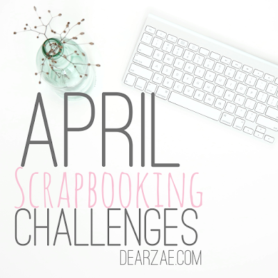 April 2017 scrapbooking papercrafts challenge list for layouts