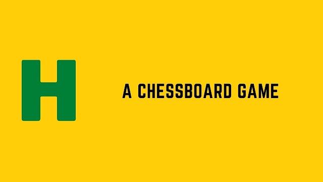 HackerRank A Chessboard Game problem solution