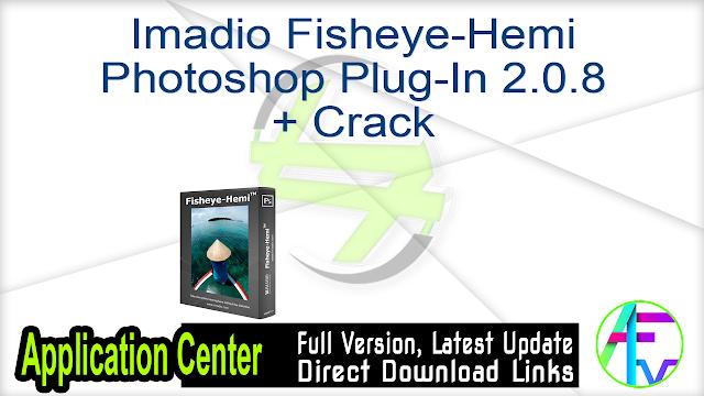 Imadio Fisheye-Hemi Photoshop Plug-In 2.0.8 + Crack