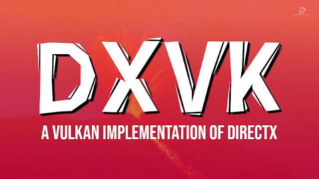 DXVK 1.5 é lançado e com D9VK incorporado