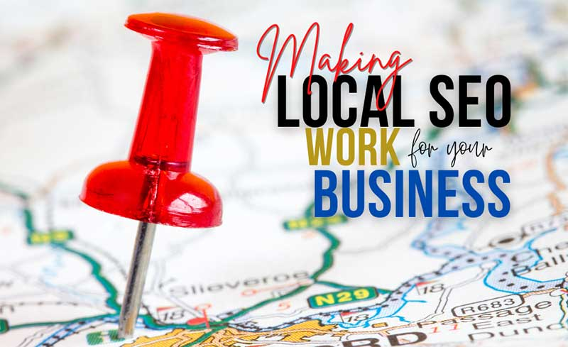 Making Local SEO Work For Your Business