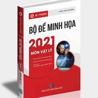 Sách ID – Luyện đề THPT Quốc gia 2021 VẬT LÝ: Bộ đề minh họa trắc nghiệm THPT QG môn lý ebook PDF EPUB AWZ3 PRC MOBI