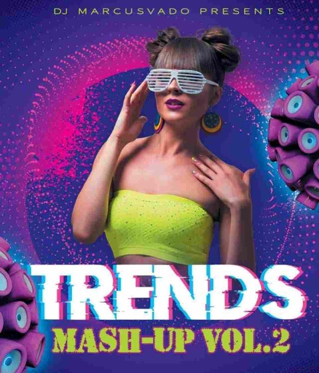 DJ MARCUSVADO ~ TRENDS MASH-UP MIX VOL.2 [MIXTAPE]