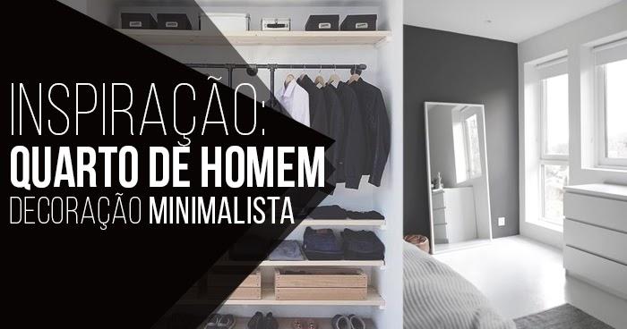 Macho Moda  Blog de Moda Masculina Quarto Masculino Inspiração Minimalista