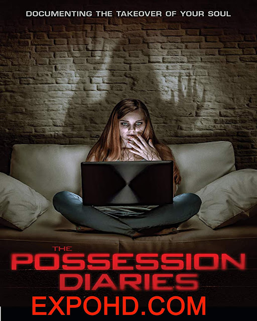 Possession Diaries 2019 IMDb 480p | BluRay 720p | Watch & Download [G.Drive]