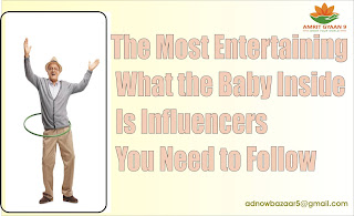 The Most Entertaining What the Baby Inside Is Influencers You Need to Follow