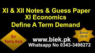 XI Economics  Define A Term Demand