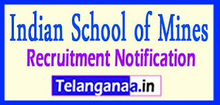 Indian School of Mines ISM Recruitment Notification 2017 Last Date 12-05-2017