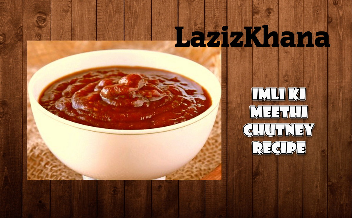 इमली की मीठी चटनी बनाने की विधि - Imli Ki Meethi Chutney Hindi Recipe