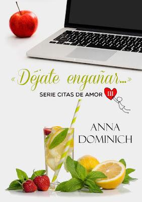 LIBRO - Déjate engañar... (Citas de Amor #3) Anna Dominich (13 octubre 2016) NOVELA ROMANTICA Edición Digital Ebook Kindle Comprar en Amazon España