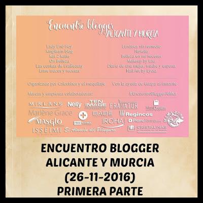 Encuentro Blogger Alicante y Murcia (Primera Parte)