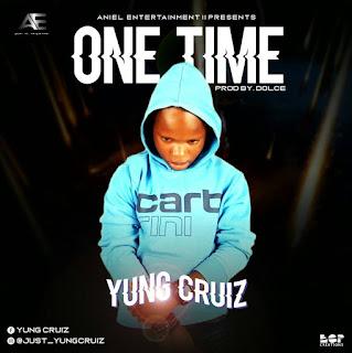 MUSIC : YUNG CRUIZ  -- ONE Time