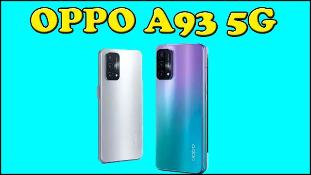 ओप्पो का 5G स्मार्टफोन Oppo A93 लॉन्च के बारे में पूरी जानकारी    Oppo A93 5G Mobile