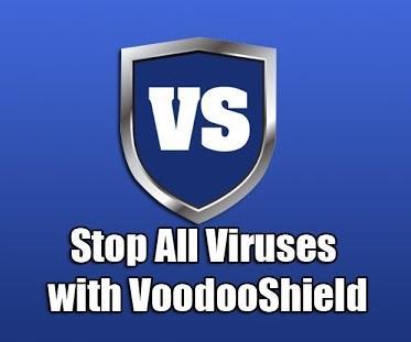 Virus Protection Like No Other - VoodooShield