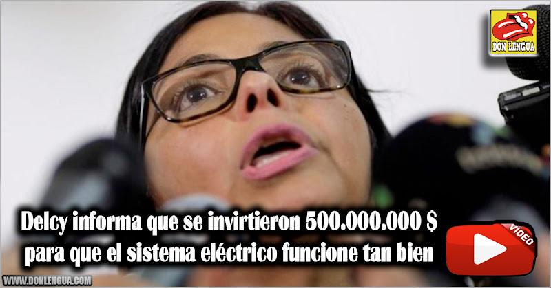 Delcy informa que se invirtieron 500.000.000 $ para que el sistema eléctrico funcione tan bien