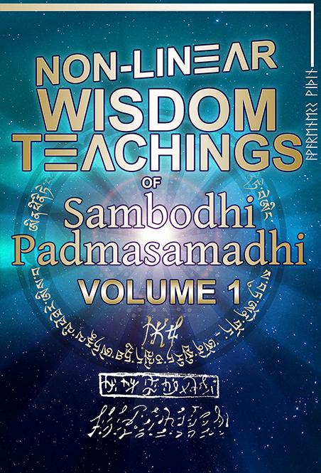 Get the Book Non-linear Wisdom Teachings of Sambodhi Padmasamadhi | Interconnected Life, Infinite Wisdom