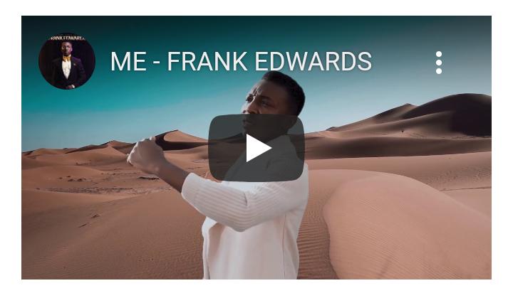 (MP4 VIDEO) Frank Edwards – ME #Arewapublisize