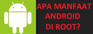 Keuntungan dan Manfaat Meroot Android