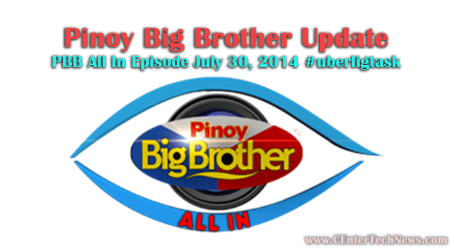 Pinoy Big Brother Update: PBB All In Episode July 30, 2014 #uberligtask