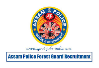 How to Apply Assam Police Forest Guard Recruitment 2020