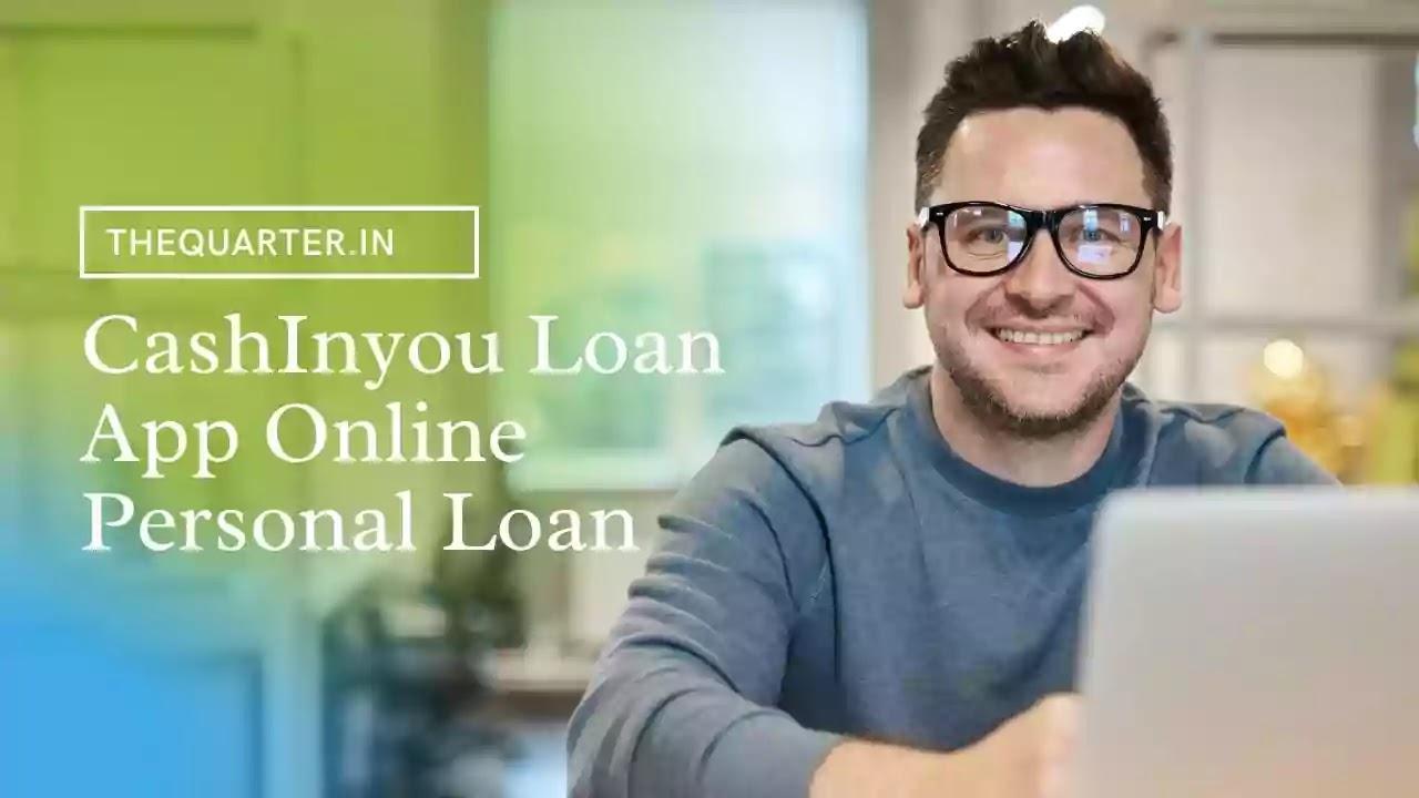 CashInyou Loan App Online Personal Loan : Cashlnyou Loan Kaise Le ,best instant loan app in india ,loan app news ,instant loan app news ,loan app news today ,loan apps ,online loan apps news