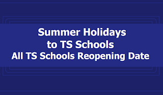 Summer Holidays to TS Schools from April 13th and Schools Reopen on June 12